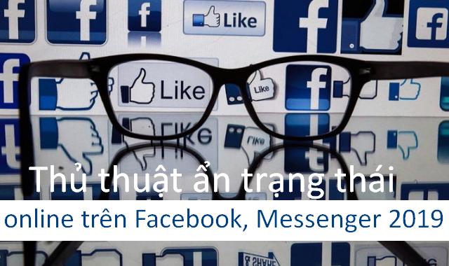 Cách ẩn trạng thái online trên Facebook, Messenger 2019