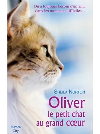 Oliver, le petit chat au grand coeur - Sheila Norton