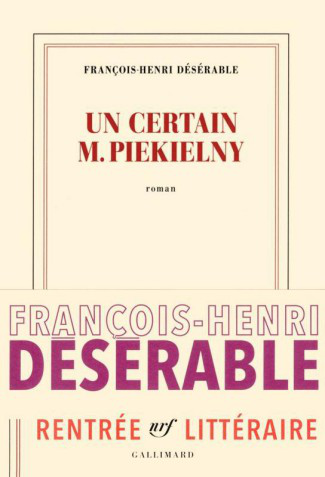 Un certain M. Piekielny - François-Henri Désérable