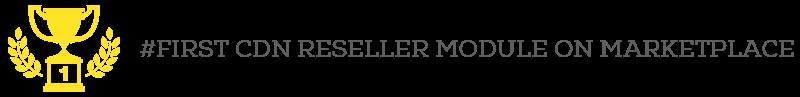 First CDN Reseller Module on MarketPlace
