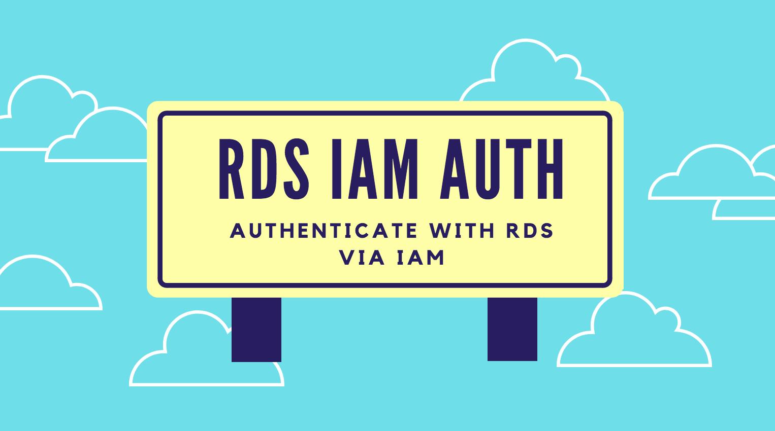 Authenticate to your AWS RDS MySQL Instance via IAM