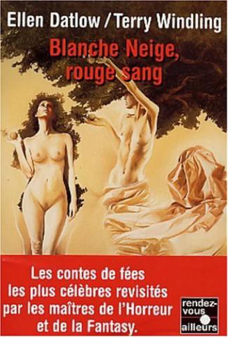 Blanche Neige, rouge sang - Ellen Datlow et Terri Windling