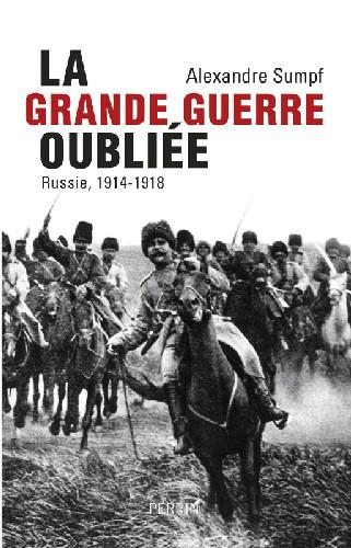 La Grande Guerre oubliée - Alexandre Sumpf