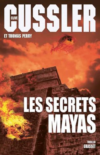 Les secrets Mayas - Clive Cussler