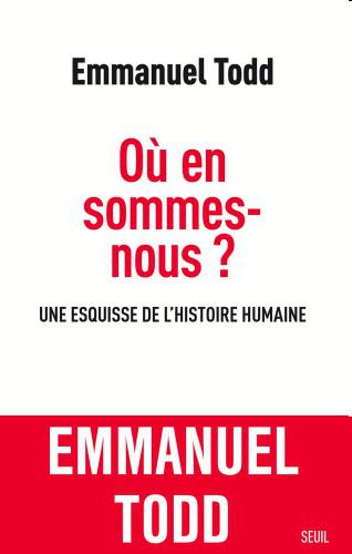 Où en sommes-nous ? Une esquisse de l'histoire humaine - Emmanuel Todd